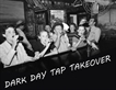Dark Tap Takeover