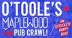 O'Toole's + Maplewood Pub Crawl