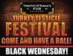 Turkey Testicle Festival/Black Wednesday