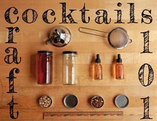 Craft Cocktails 101