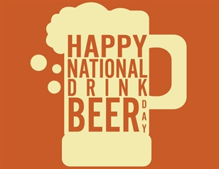 Drink Beer Day!
